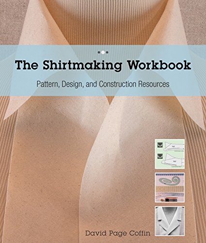 The Shirtmaking Workbook: Pattern, Design, and Construction Resources - More than 100 Pattern Downloads for Collars, Cuffs & Plackets