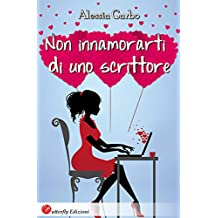 Non innamorarti di uno scrittore (Italian Edition)