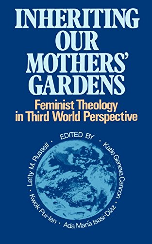 Inheriting Our Mothers' Gardens: Feminist Theology in...