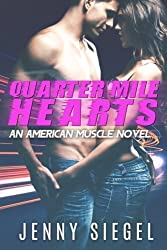 Quarter Mile Hearts (An American Muscle Novel) (Volume 1) by Jenny Siegel (2015-07-04)