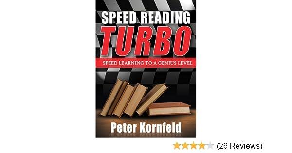 Amazon.com: Speed Reading Turbo: Speed Learning to a Genius Level eBook: Peter Kornfeld: Kindle Store