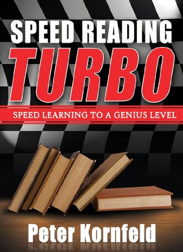 Speed Reading Turbo: Speed Learning to a Genius Level by [Kornfeld, Peter]