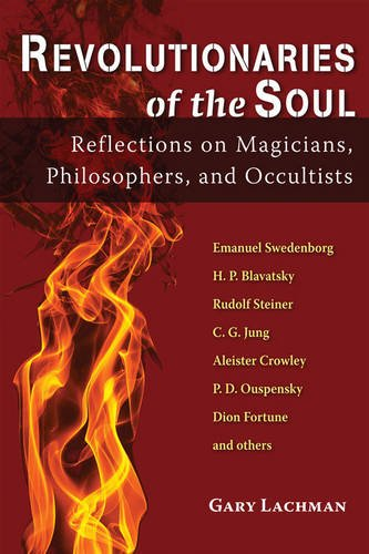Revolutionaries of the Soul: Reflections on Magicians, Philosophers, and Occultists