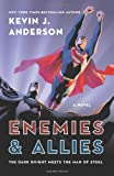 Enemies and Allies, Kevin J. Anderson, 0062213806