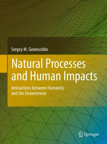 Natural Processes and Human Impacts: Interactions between Humanity and the Environment