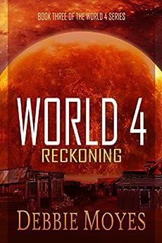 World 4: Reckoning by [Moyes, Debbie]