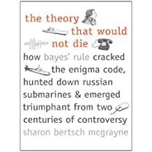 Amazon sharon bertsch mcgrayne books biography blog the theory that would not die how bayes rule cracked the enigma code hunted down russian submarines and emerged triumphant from two centuries of fandeluxe Images