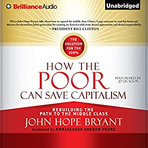 How the Poor Can Save Capitalism Audiobook