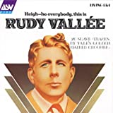 Heigh-Ho Everybody by Vallee, Rudy (1994-04-20)