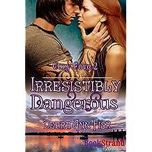 Irresistibly Dangerous [Cozy Cove 2] (BookStrand Publishing Mainstream)