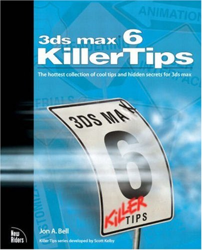 [PDF] 3ds max 6 Killer Tips Free Download | Publisher : New Riders Press | Category : Computers & Internet | ISBN 10 : 0735713863 | ISBN 13 : 9780735713864