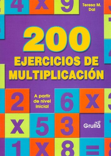 Descargar Libro 200 Ejercicios De Mutliplicacion / 200 Multiplication Exercises Teresa M. Dal