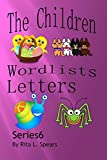 The Children Word lists Letters Series 6 (Wordlists Letters)