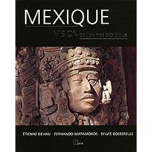 Mexique: Vision de l'empire des dieux