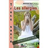Les allergies Trucs Santé No 5: Guide pratique No 5 (French Edition)