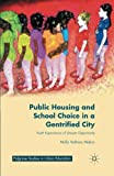 public housing - Public Housing and School Choice in a Gentrified City: Youth Experiences of Uneven Opportunity (Palgrave Studies in Urban Education)