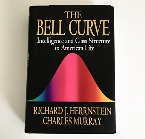 Book cover from The Bell Curve : Intelligence and Class Structure in American Life by Richard J.; Murray, Charles Herrnstein