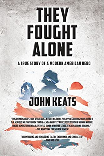 They Fought Alone: A True Story of a Modern American Hero