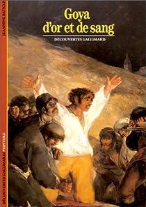 Goya d'or et de sang par Baticle