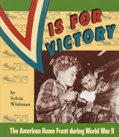 V Is for Victory: The American Home Front During World War II (People's History)