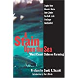 A Stain Upon the Sea: West Coast Salmon Farming