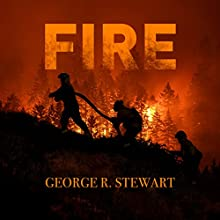 Fire Audiobook by George R. Stewart Narrated by Patrick Lawlor