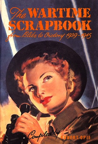 Wartime Scrapbook: From Blitz to Victory 1939--1945 by Brand: PI Global Publishing Limited
