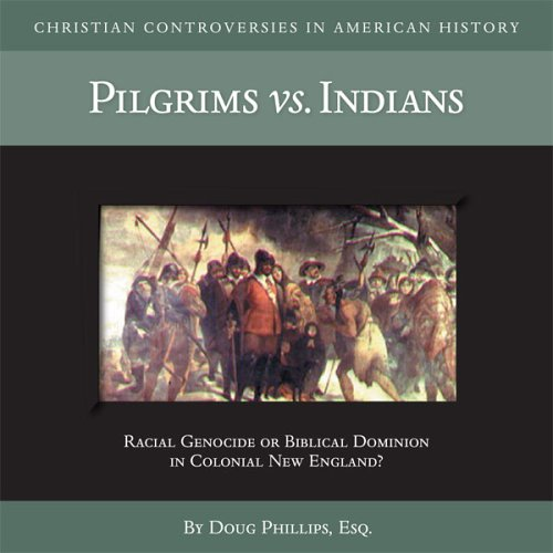 Pilgrims vs. Indians (CD) (Christian Controversies in American History)