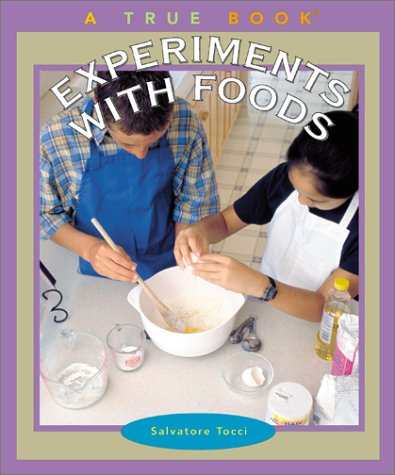 Experiments With Foods (True Books) pdf