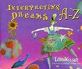 Interpreting Dreams A-Z, Leon Nacson, 1561705764