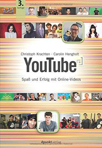 YouTube: Spaß und Erfolg mit Online-Videos Taschenbuch – 27. November 2017 Christoph Krachten Carolin Hengholt dpunkt.verlag GmbH 386490269X