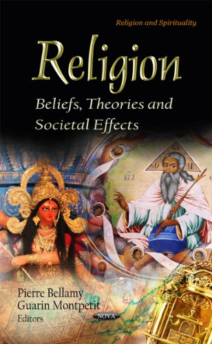 Religion: Beliefs, Theories and Societal Effects (Religion and Spirituality)