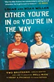 Either You're in or You're in the Way, Logan Miller and Noah Miller, 0061763179
