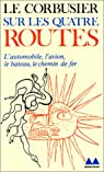 Sur les quatre routes par Corbusier