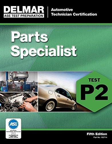 ASE Test Preparation - P2 Parts Specialist (Delmar Learning's Test Preparation)