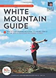 White Mountain Guide: AMC s Comprehensive Guide to Hiking Trails in the White Mountain National Forest