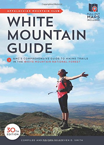 White Mountain Guide: AMC's Comprehensive Guide to Hiking Trails in the White Mountain National Forest by Globe Pequot Press