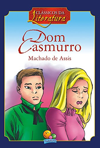 Dom Casmurro - Coleção Clássicos da Literatura