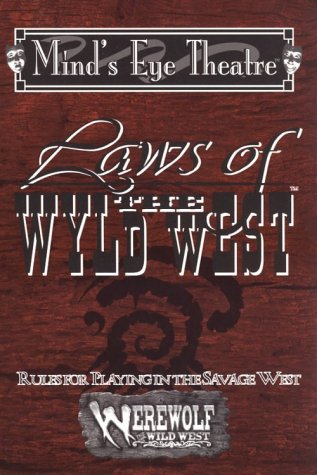 Laws Of The Wyld West  Mind's Eye Theatre