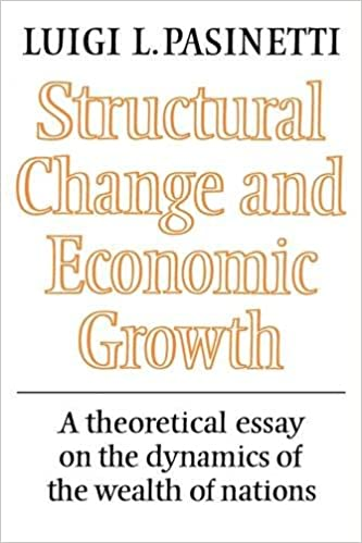 structural change and economic growth a theoretical essay on the  structural change and economic growth a theoretical essay on the dynamics of the wealth of nations luigi l pasinetti 9780521274104 com books