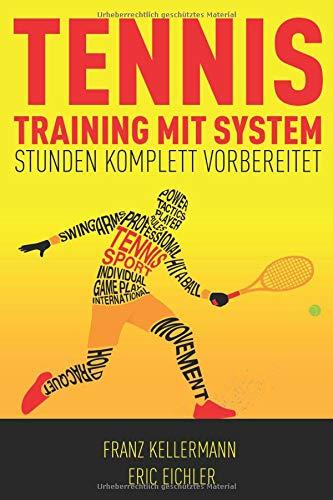 Tennistraining mit System: Stunden komplett vorbereitet