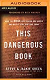 img - for This Dangerous Book: How the Bible Has Shaped Our World and Why It Still Matters Today book / textbook / text book