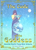 The Code of the Goddess, Sacred Earth: Feng Shui Oracle