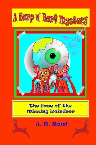 The Case of the Missing Reindeer (A Burp n' Barf Mystery)