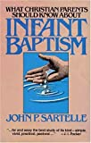 What Christian Parents Should Know About Infant Baptism