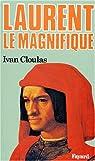 Laurent le Magnifique par Cloulas