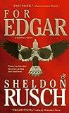 For Edgar, Sheldon Rusch, 0425212629