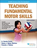 Teaching Fundamental Motor Skills 3rd Edition with Web Resource 3rd Edition