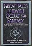 Great Tales of Jewish Occult and Fantasy, Joachim Neugroschel, 0517060051