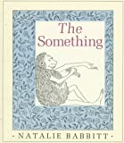 The Something, Natalie Babbitt, 0374464642